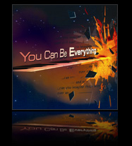 You Can Be Everything